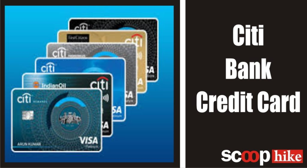 CitiBank Credit Cards: Features, Eligibility, Types, Benefits, How to Apply, Fee & More
